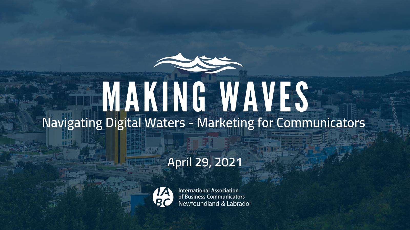 Making Waves – Navigating Digital Waters - Marketing for Communicators